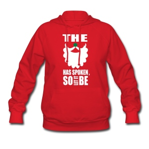 The Beard Has Spoken - Women's Hoodie