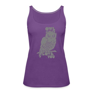 Owl Always Love You - Women's Premium Tank Top