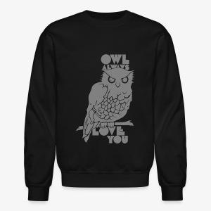 Owl Always Love You - Crewneck Sweatshirt
