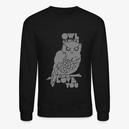 Owl Always Love You - Crewneck Sweatshirt