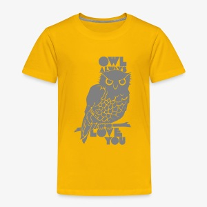 Owl Always Love You - Toddler Premium T-Shirt