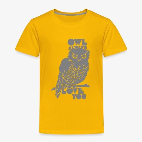 Owl Always Love You - Toddler Premium T-Shirt