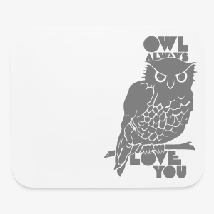 Owl Always Love You - Mouse pad Horizontal