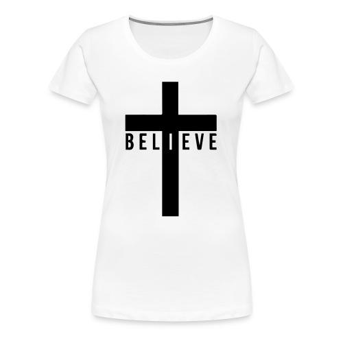 The Believe Shirt (Woman) - Women's Premium T-Shirt