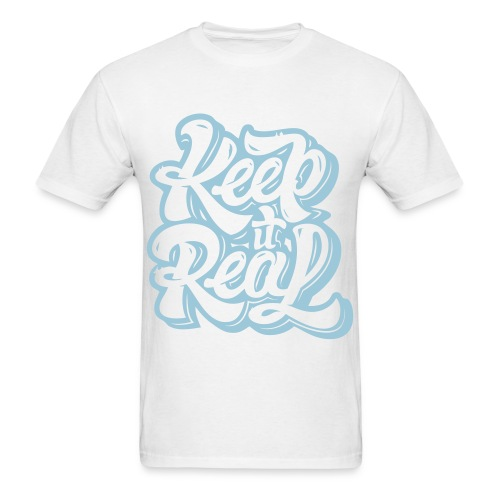 keep it real - Men's T-Shirt