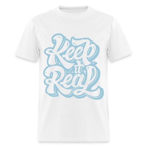keep it real - Men's T-Shirt