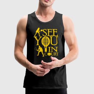 Tennis - I see you in court Tank Tops - Men's Premium Tank