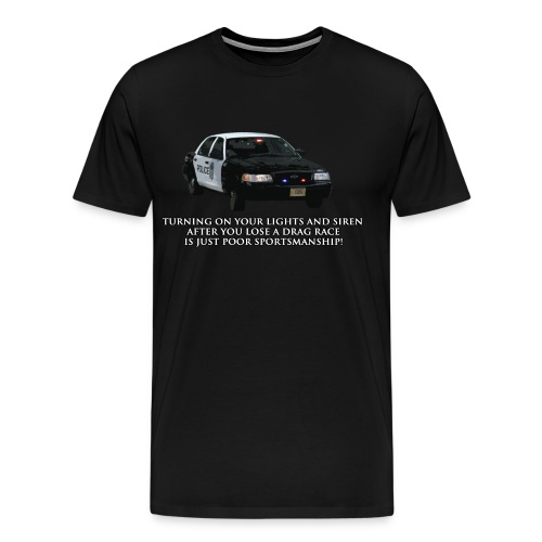 Drag Race Police - Men's Premium T-Shirt
