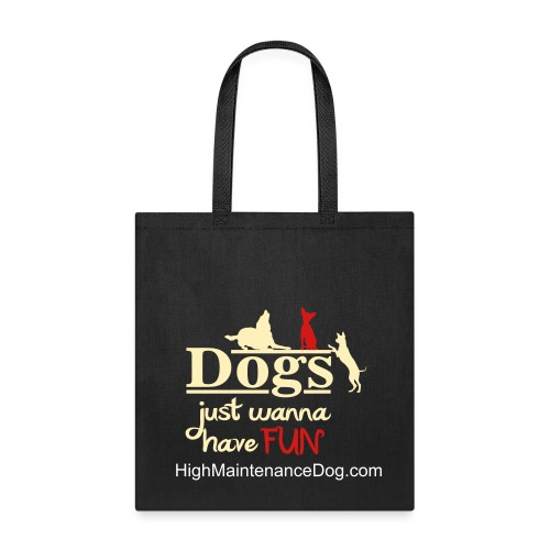 Dogs Just Wanna Have Fun - Tote Bag