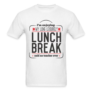 Lunch Break - Men's T-Shirt