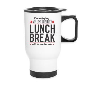Lunch Break - Travel Mug