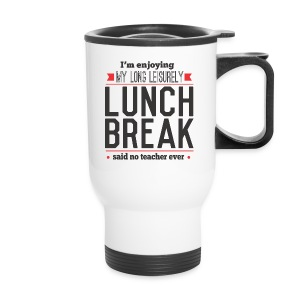 Lunch Break - Travel Mug