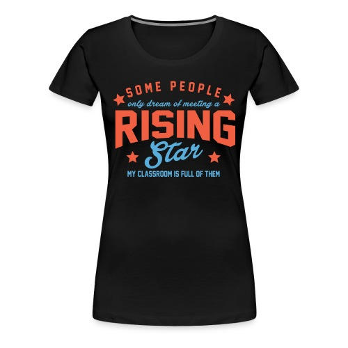 Rising Star - Women's Premium T-Shirt