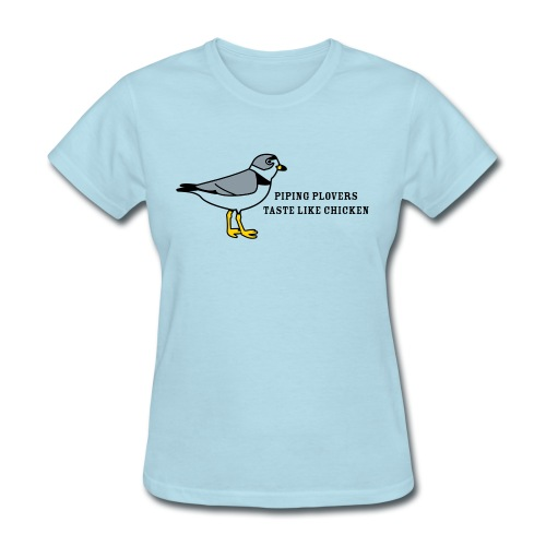 Piping Plovers Taste Like Chicken - Women's T-Shirt