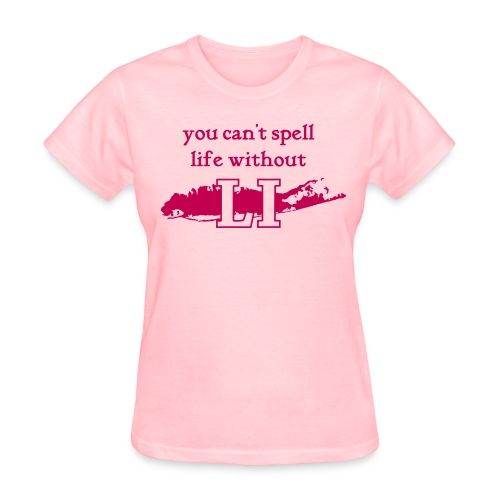 You can't spell life without LI - Women's T-Shirt