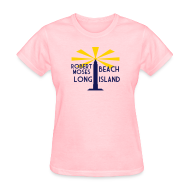 Women's T-Shirts ~ Women's T-Shirt ~ Robert Moses Beach Long Island