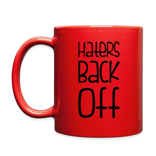 Haters Back Off - Full Color Mug