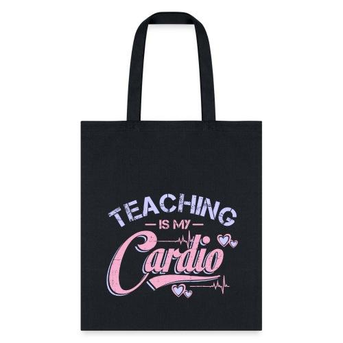 Teaching Is My Cardio - Tote Bag