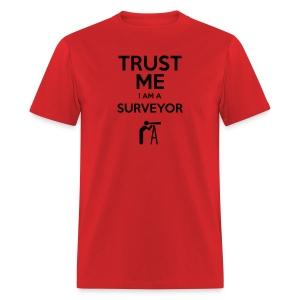 Trust Me I'm a Surveyor - Men's T-Shirt