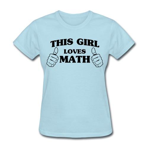 This Girl Loves Math - Women's T-Shirt