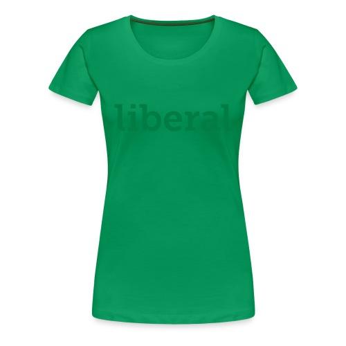 Liberal Women's T-shirt - Women's Premium T-Shirt
