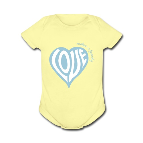 Love Makes a Family - One Piece - Organic Short Sleeve Baby Bodysuit