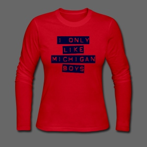 I Only Like Michigan Boys - Women's Long Sleeve Jersey T-Shirt