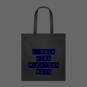 I Only Like Michigan Boys - Tote Bag