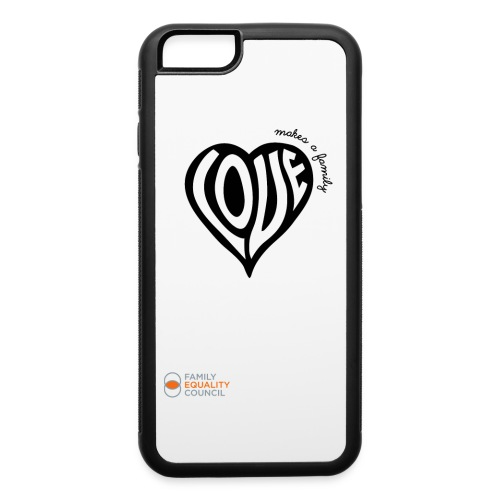 Love Makes a Family - Iphone 6 - iPhone 6/6s Rubber Case