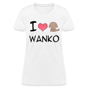 I love Wanko for Ladies - Women's T-Shirt
