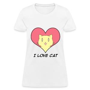 I Love Cat for Ladies - Women's T-Shirt