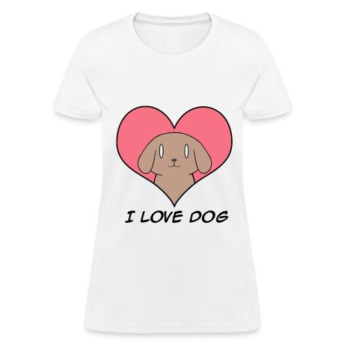 I Love Dog for Ladies - Women's T-Shirt
