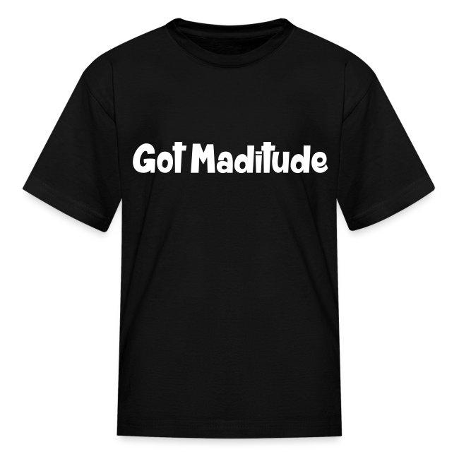 Got Maditude Kids T