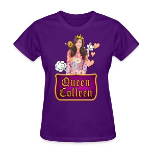 Colleen is Queen - Women's T-Shirt