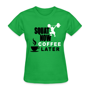 Squat Now Coffee Later Funny Workout  - Women's T-Shirt