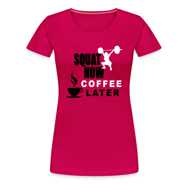 Squat Now Coffee Later Funny Workout  - Women's Premium T-Shirt