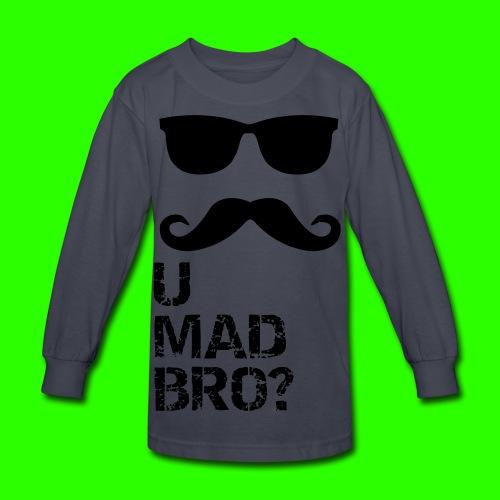 U MAD BRO? - Kids' Long Sleeve T-Shirt