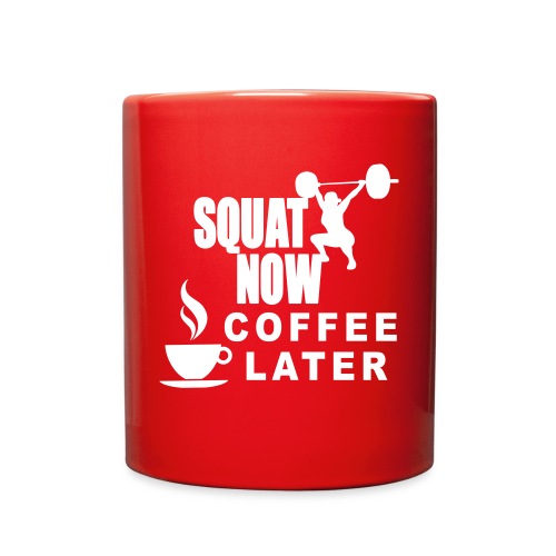 Squat Now Coffee Later Funny Workout  - Full Color Mug