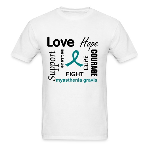 MYASTHENIA GRAVIS-LOVE, SUPPORT, CURE, HOPE, BELIEVE, COURAGE, FIGHT - Men's T-Shirt