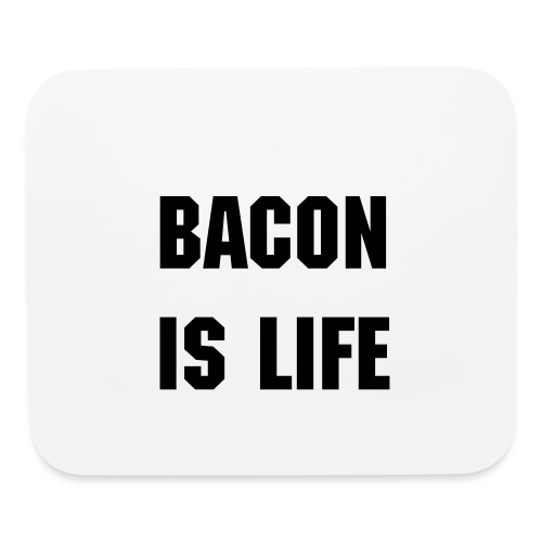 Bacon is life mousepad - Mouse pad Horizontal