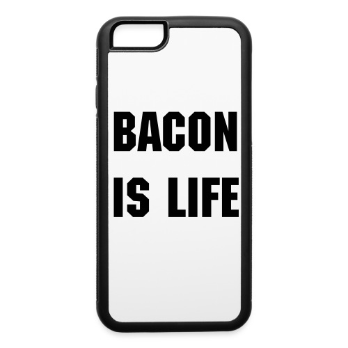 Bacon is life iPhone 6 case - iPhone 6/6s Rubber Case