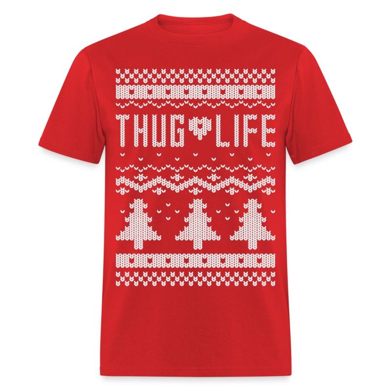 Ugly quot thug life christmas t shirt spreadshirt