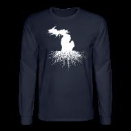 Long Sleeve Shirts ~ Men's Long Sleeve T-Shirt ~ Michigan Roots