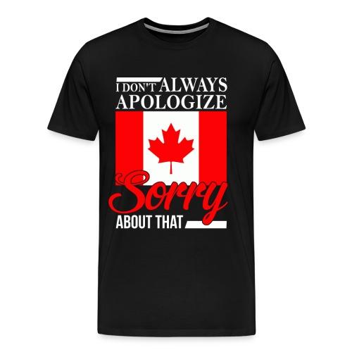 I don't always apologize - TShirt - Men's - Men's Premium T-Shirt