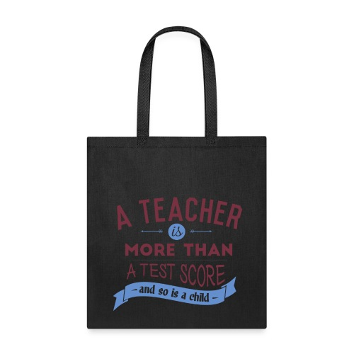 More Than a Test Score - Tote Bag