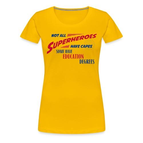 Not All Superheroes  - Women's Premium T-Shirt