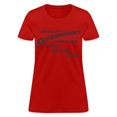 Not All Superheroes  - Women's T-Shirt