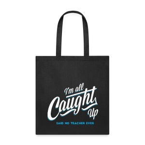 All Caught Up - Tote Bag