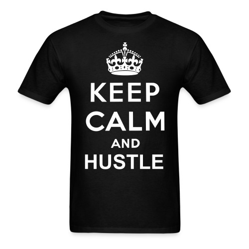 Keep Calm and Hustle - Men's T-Shirt
