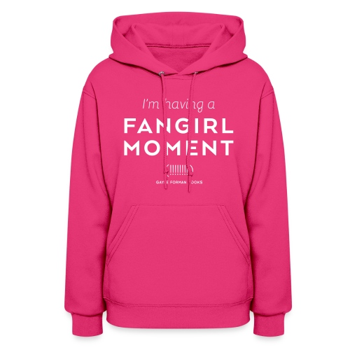 Fangirl Moment! Women's Hoodie - Women's Hoodie